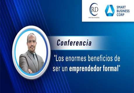 Conferencia: Los enormes beneficios de ser un emprendedor formal