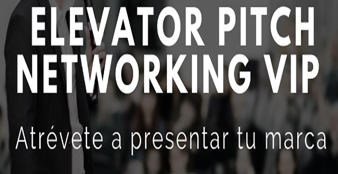 Elevator Pitch y Networking Vip