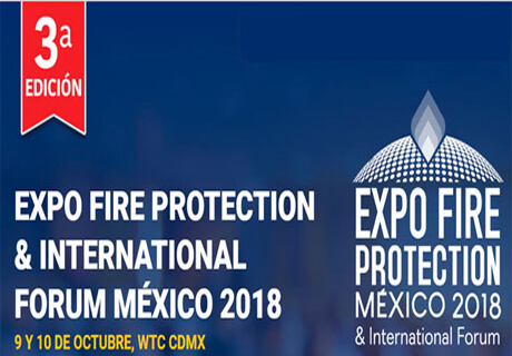 3er Expo Fire Protection & International Forum.México 2018